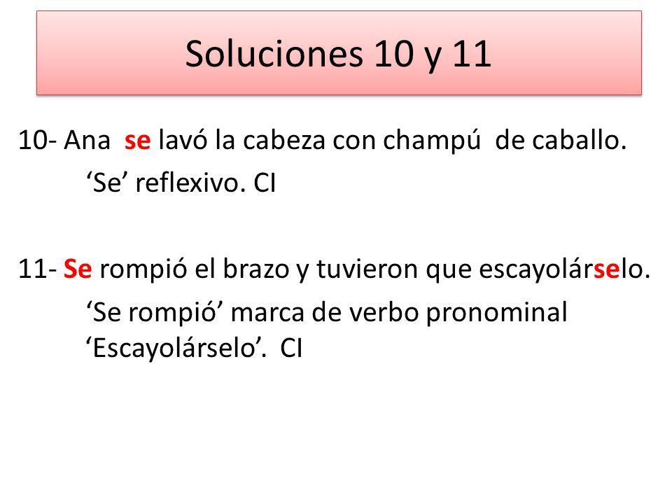 Soluciones 10 y 11 10- Ana se lavó la cabeza con champú de caballo.