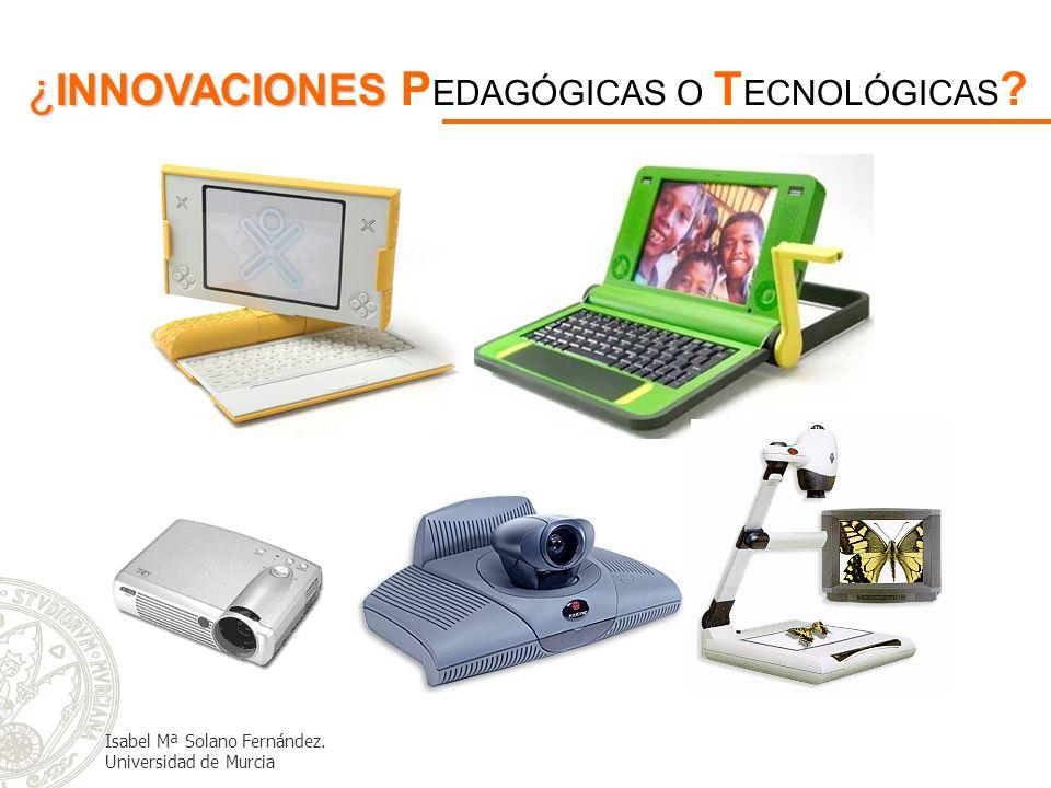 ¿INNOVACIONES PEDAGÓGICAS O TECNOLÓGICAS