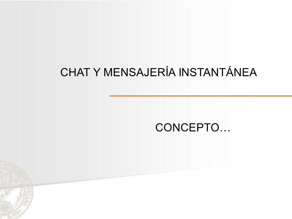 CHAT Y MENSAJERÍA INSTANTÁNEA