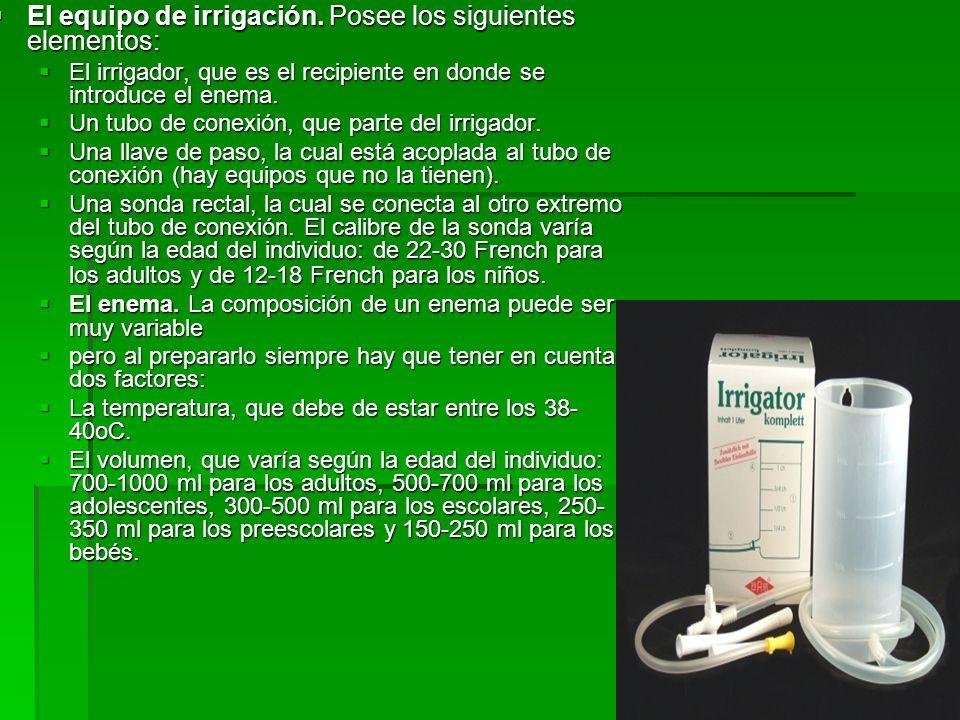 El equipo de irrigación. Posee los siguientes elementos: