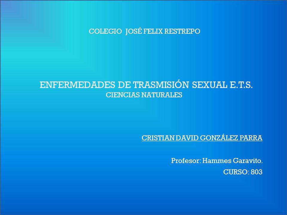 ENFERMEDADES DE TRASMISIÓN SEXUAL E.T.S.