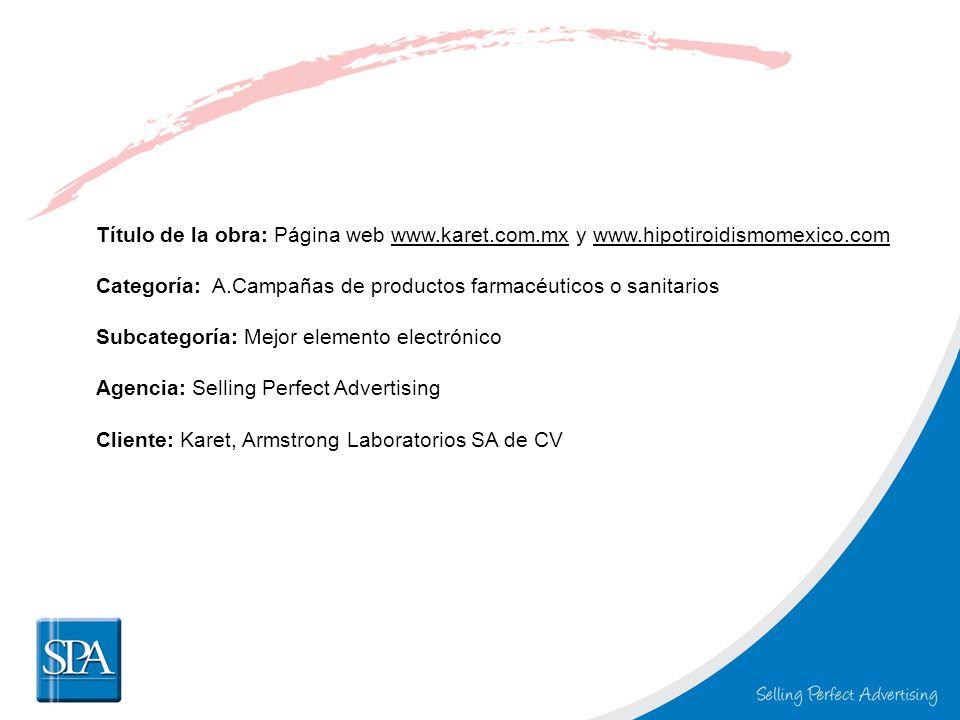 Título de la obra: Página web www.karet.com.mx y www.hipotiroidismomexico.com Categoría: A.Campañas de productos farmacéuticos o sanitarios.