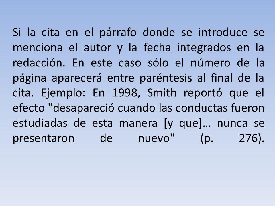 Si la cita en el párrafo donde se introduce se menciona el autor y la fecha integrados en la redacción.
