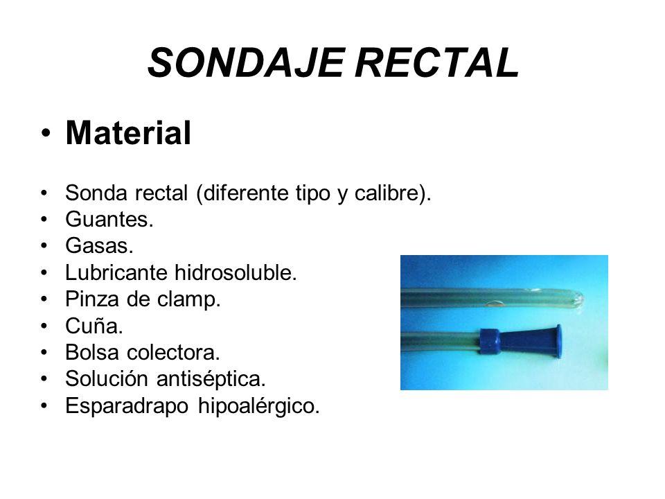 SONDAJE RECTAL Material Sonda rectal (diferente tipo y calibre).
