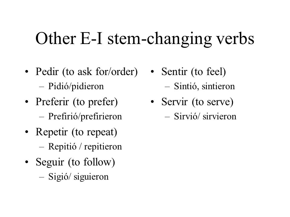 Other E-I stem-changing verbs