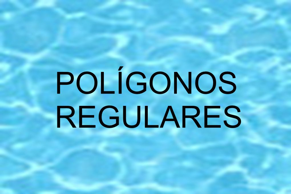 POLÍGONOS REGULARES