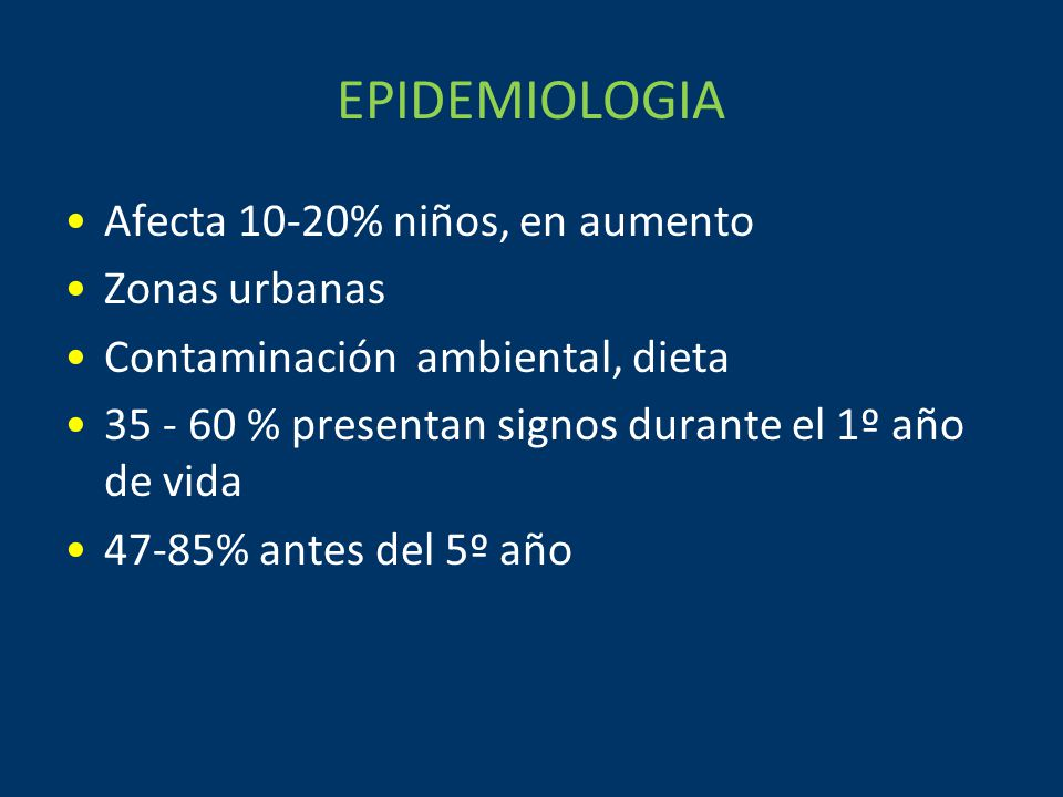 EPIDEMIOLOGIA Afecta 10-20% niños, en aumento Zonas urbanas