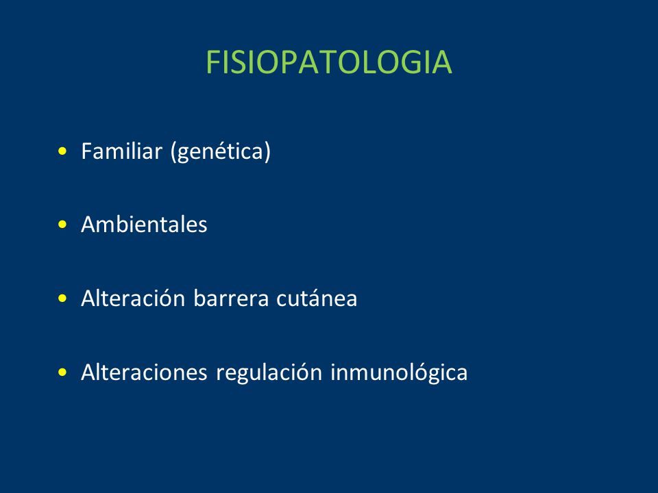 FISIOPATOLOGIA Familiar (genética) Ambientales