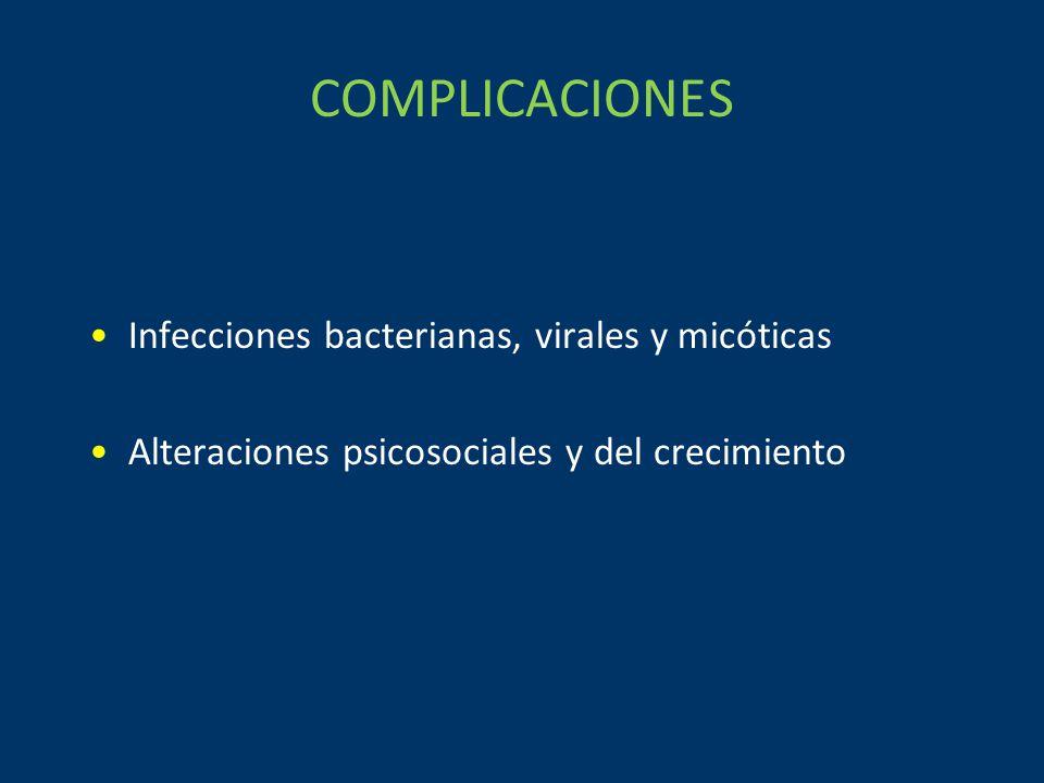 COMPLICACIONES Infecciones bacterianas, virales y micóticas