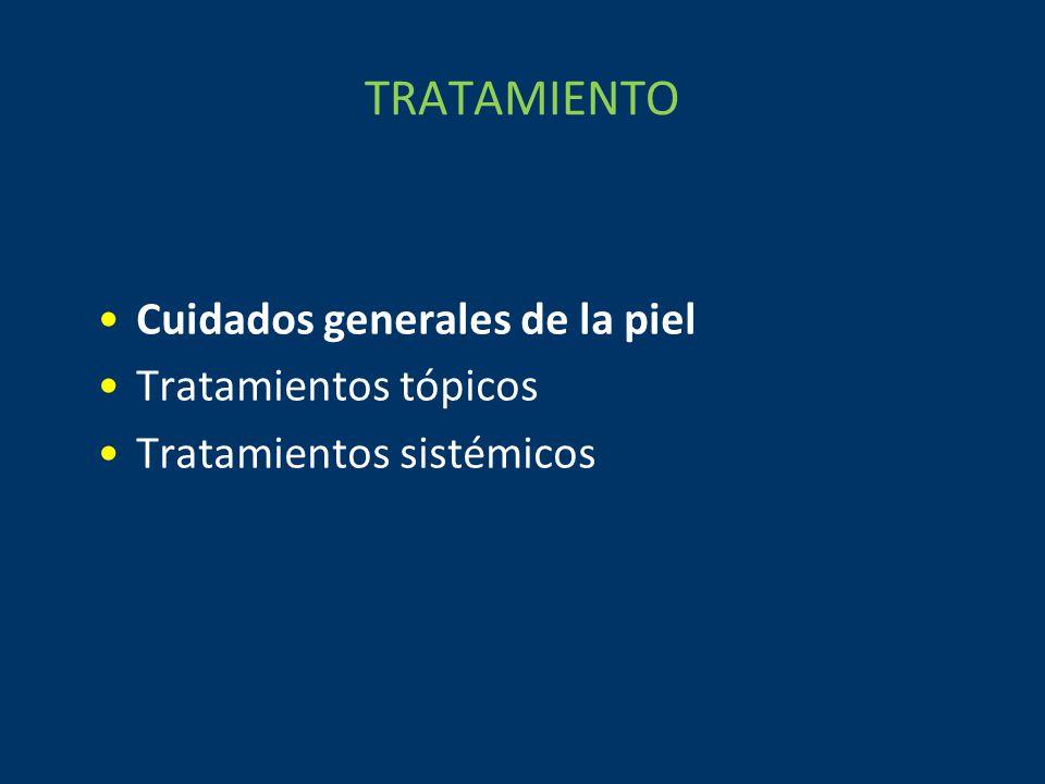 TRATAMIENTO Cuidados generales de la piel Tratamientos tópicos