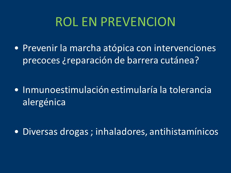 ROL EN PREVENCION Prevenir la marcha atópica con intervenciones precoces ¿reparación de barrera cutánea