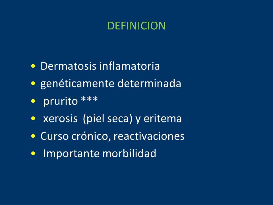 DEFINICION Dermatosis inflamatoria. genéticamente determinada. prurito *** xerosis (piel seca) y eritema.