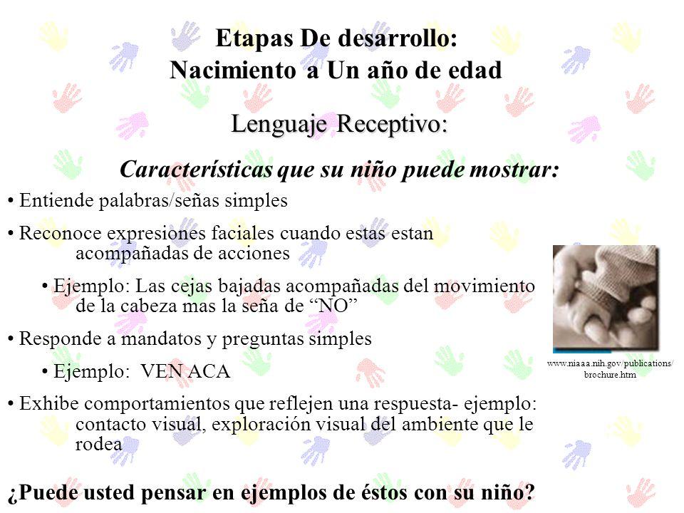 Características que su niño puede mostrar: