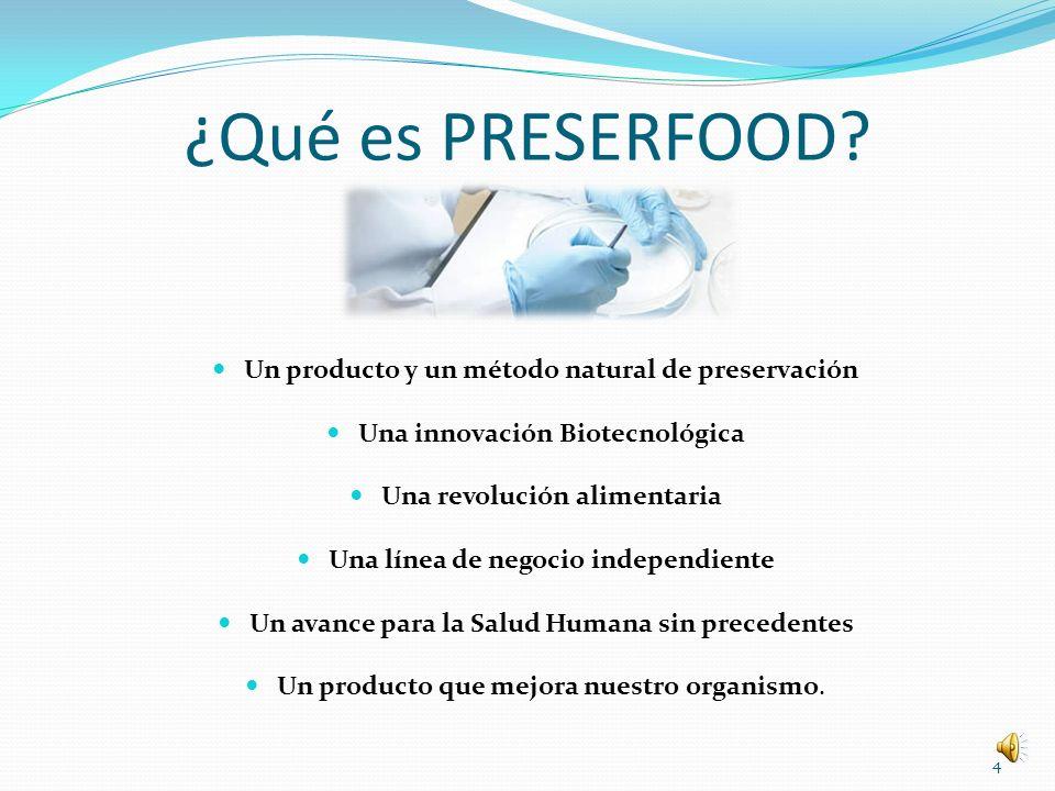 ¿Qué es PRESERFOOD Un producto y un método natural de preservación