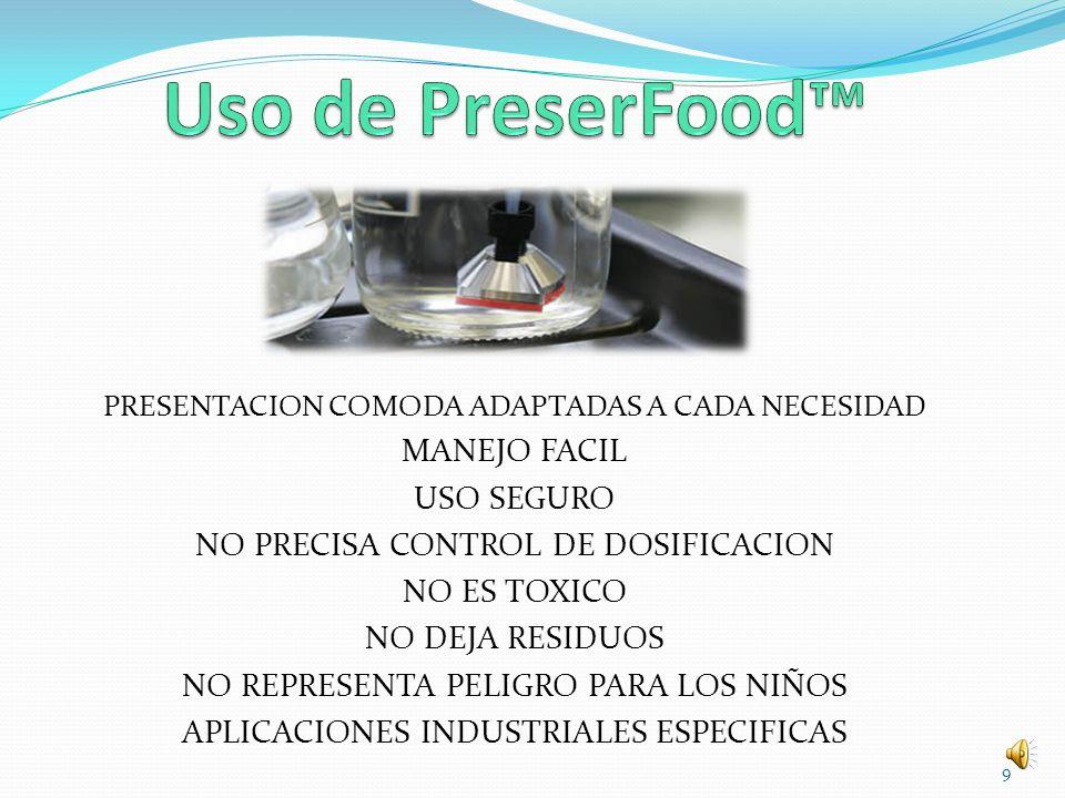 Uso de PreserFood™ MANEJO FACIL USO SEGURO