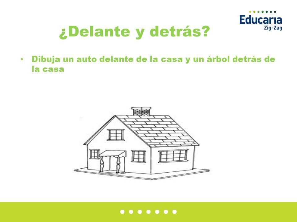 ¿Delante y detrás Dibuja un auto delante de la casa y un árbol detrás de la casa
