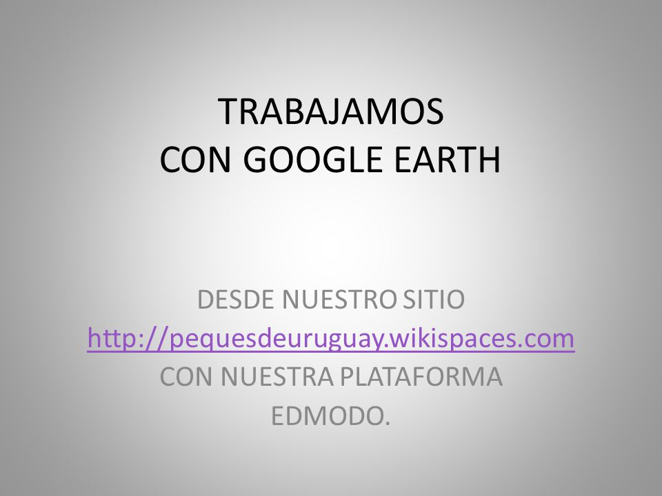 TRABAJAMOS CON GOOGLE EARTH
