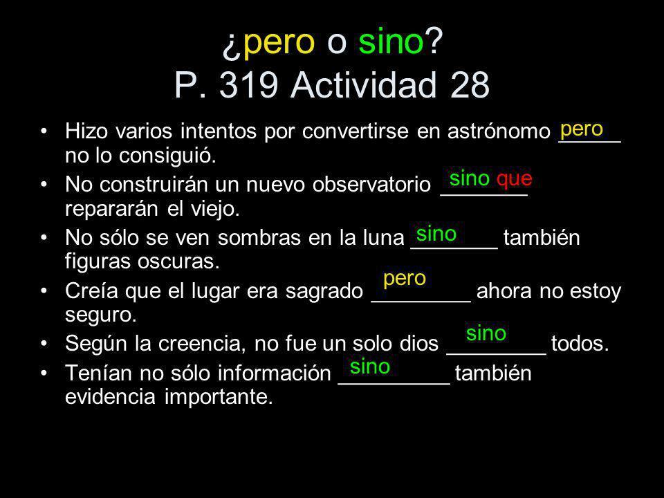 ¿pero o sino P. 319 Actividad 28