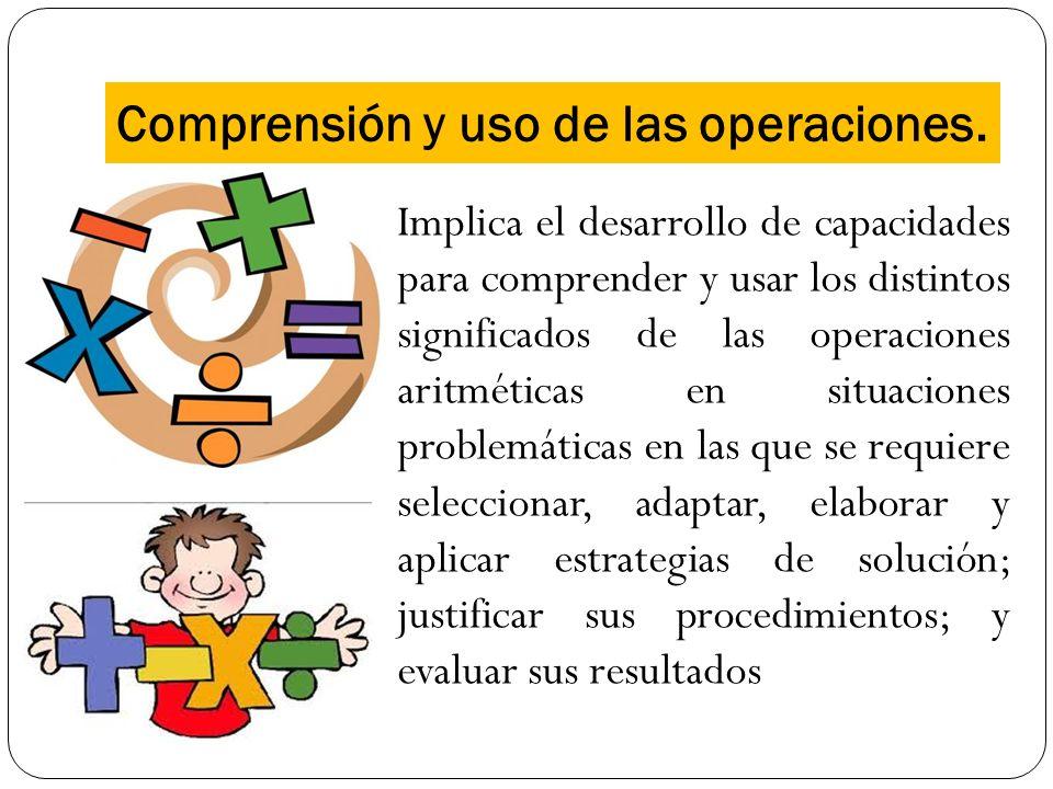 Comprensión y uso de las operaciones.