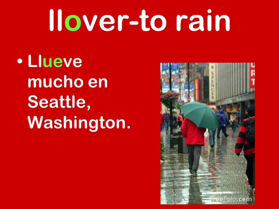 llover-to rain Llueve mucho en Seattle, Washington.