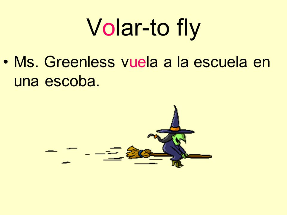 Volar-to fly Ms. Greenless vuela a la escuela en una escoba.