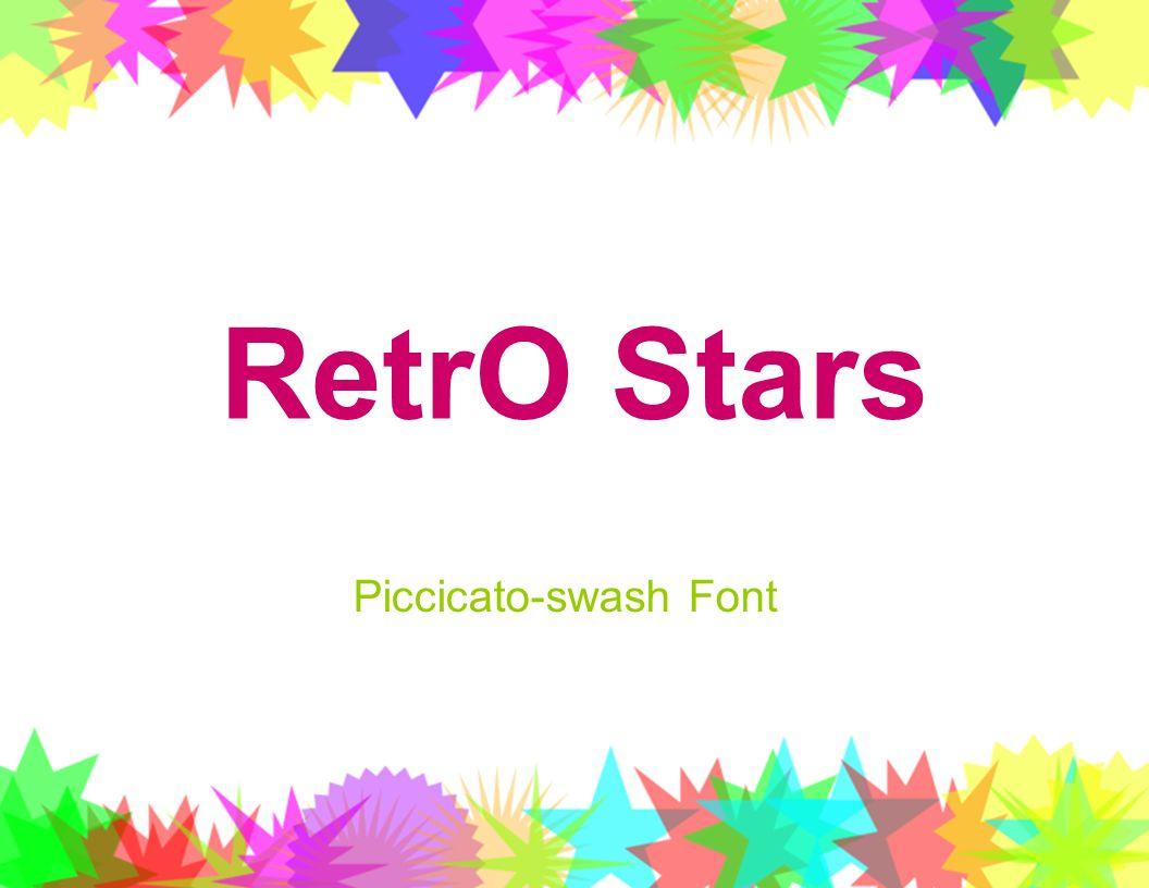RetrO Stars Piccicato-swash Font
