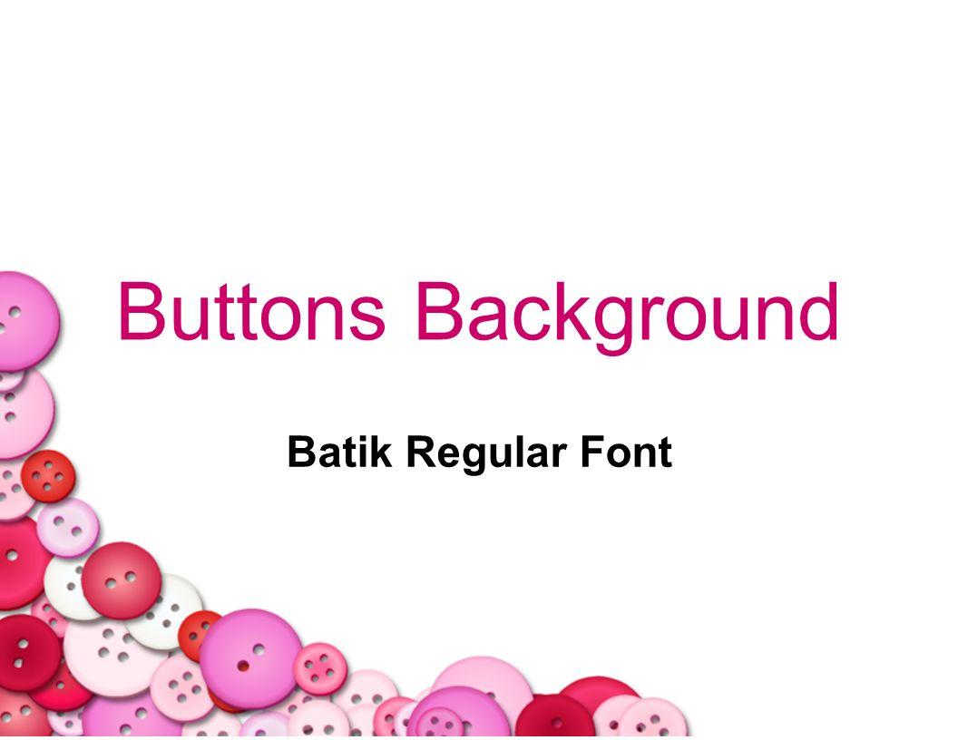 Buttons Background Batik Regular Font