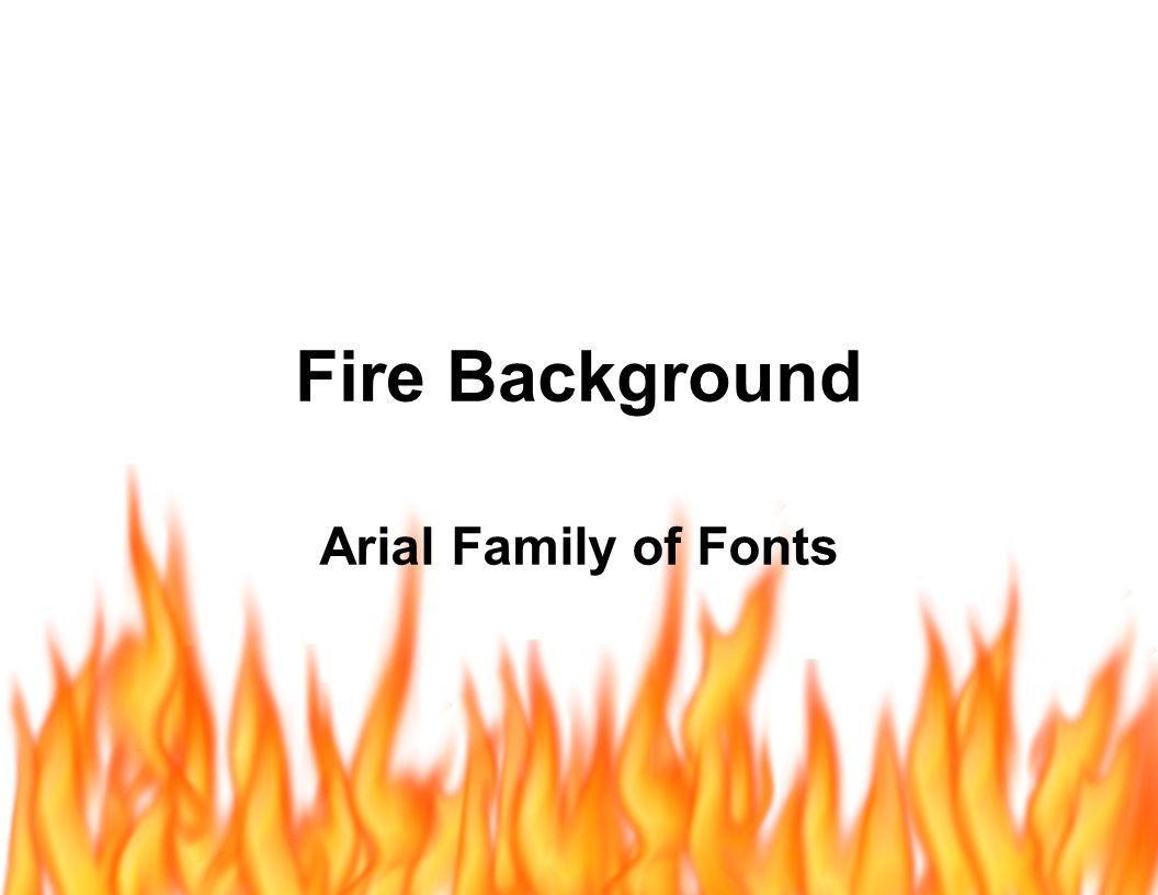 Fire Background Arial Family of Fonts