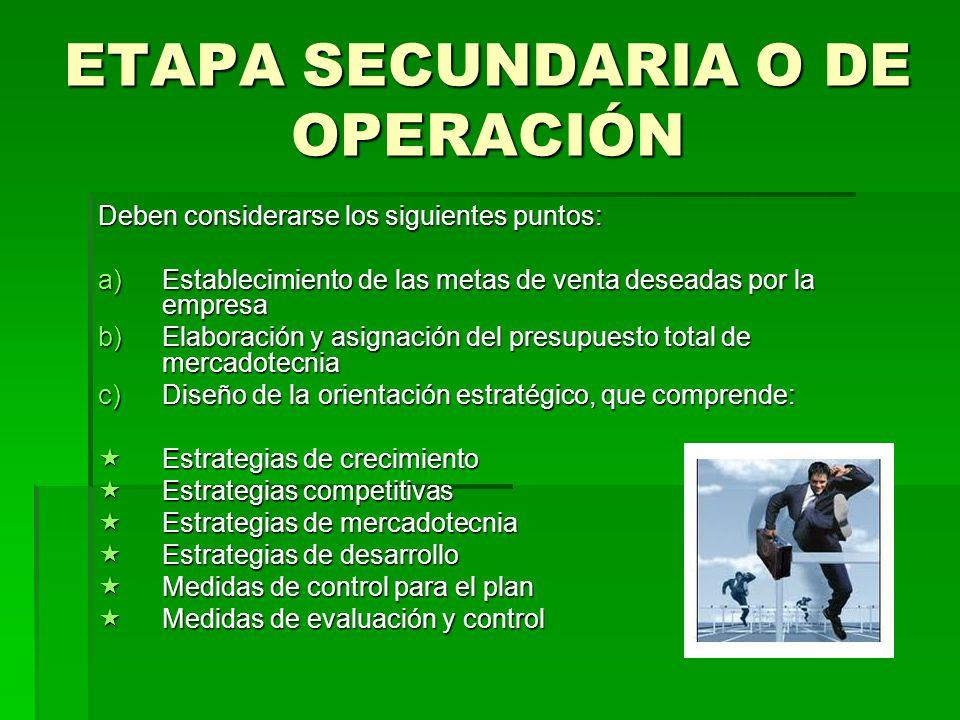 ETAPA SECUNDARIA O DE OPERACIÓN