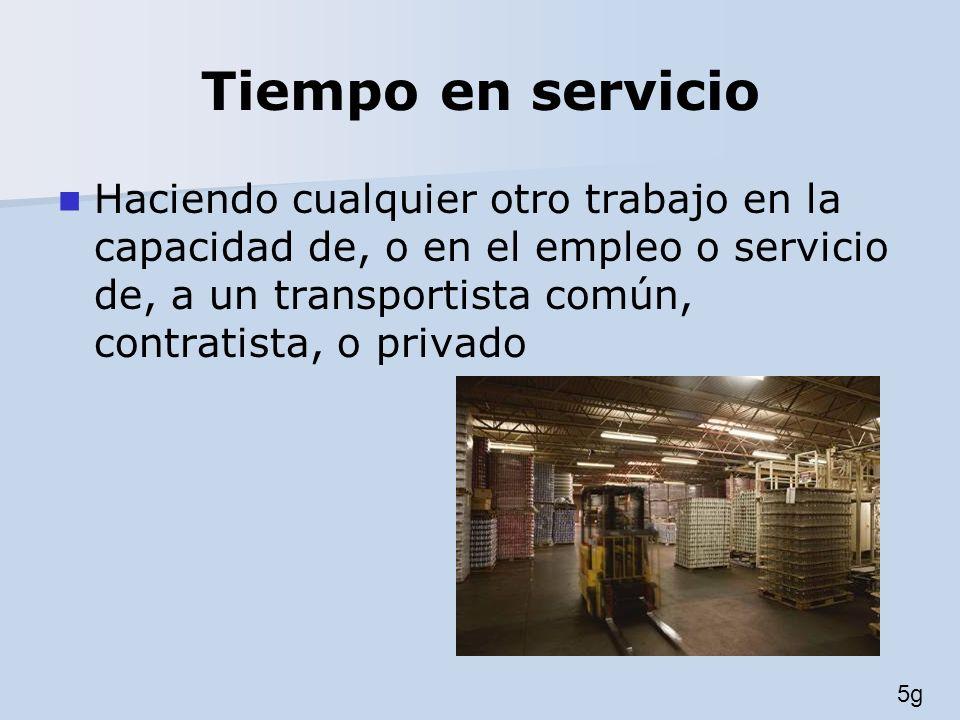 Tiempo en servicio Haciendo cualquier otro trabajo en la capacidad de, o en el empleo o servicio de, a un transportista común, contratista, o privado.
