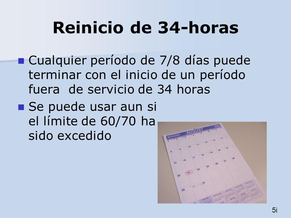 Reinicio de 34-horas Cualquier período de 7/8 días puede terminar con el inicio de un período fuera de servicio de 34 horas.
