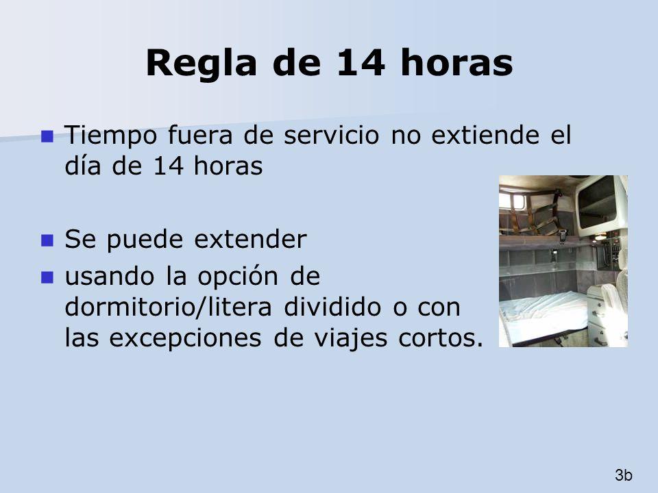 Regla de 14 horas Tiempo fuera de servicio no extiende el día de 14 horas. Se puede extender.