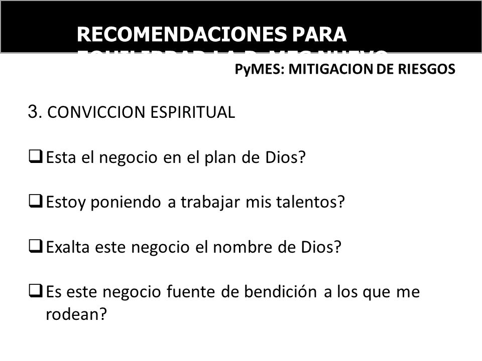 3. CONVICCION ESPIRITUAL Esta el negocio en el plan de Dios