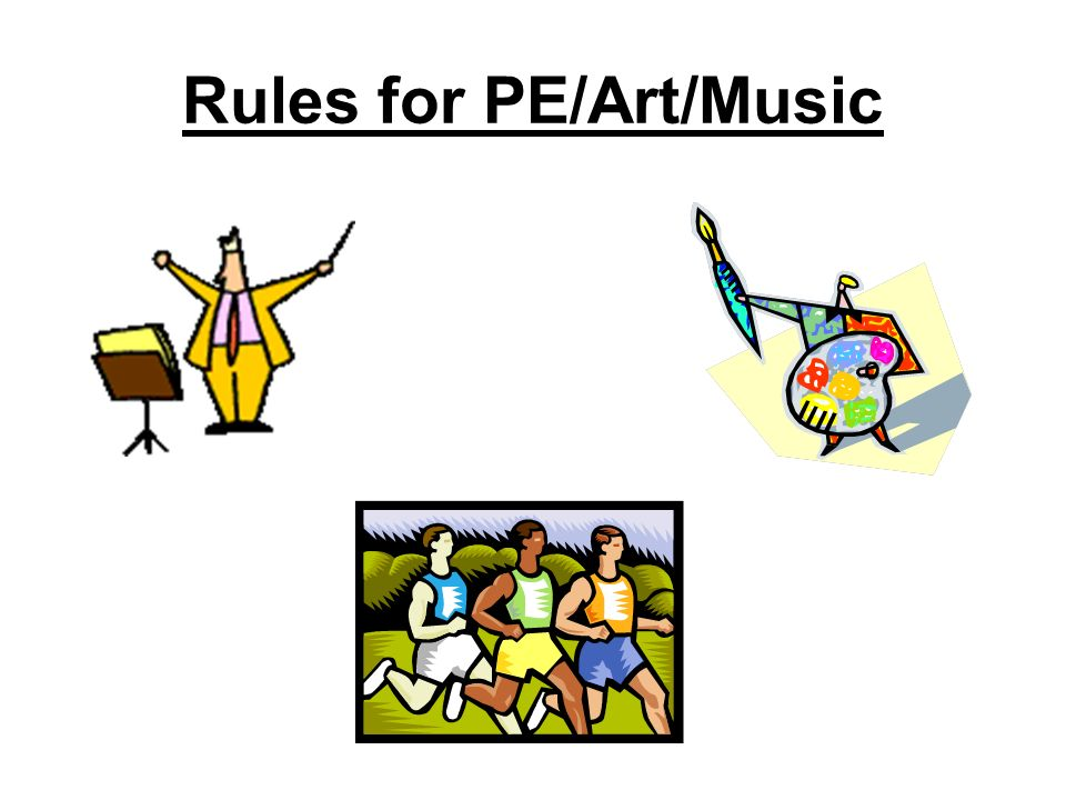 Rules for PE/Art/Music