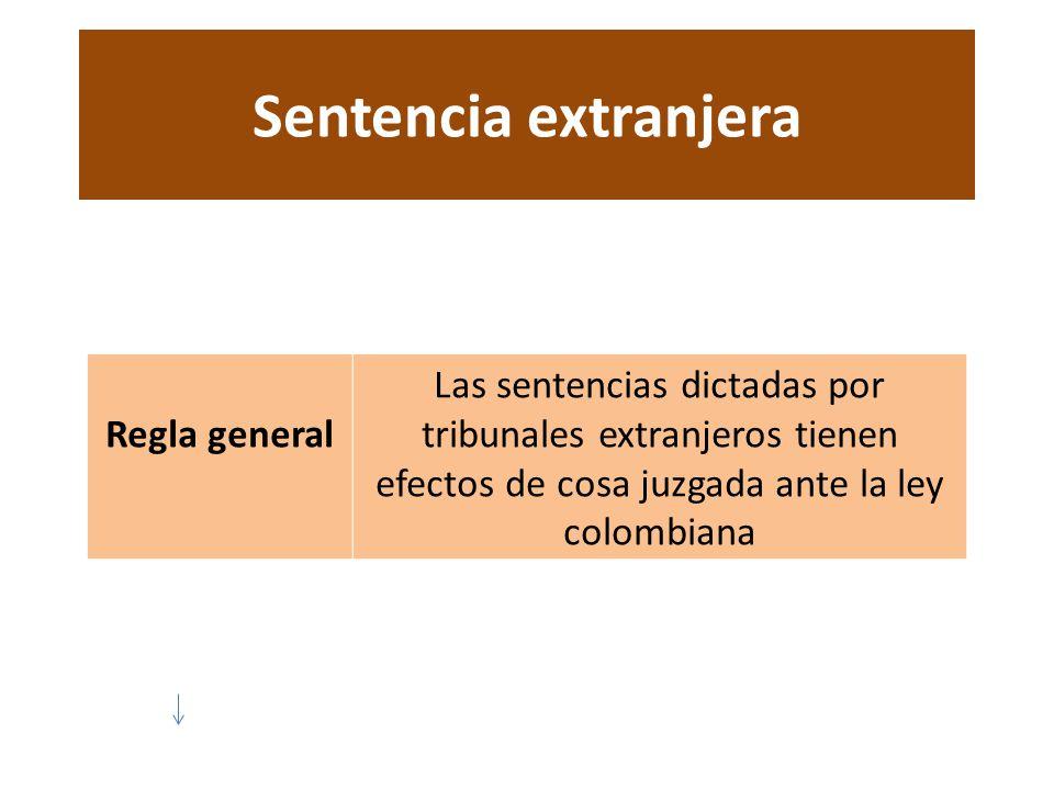 Sentencia extranjera Regla general.