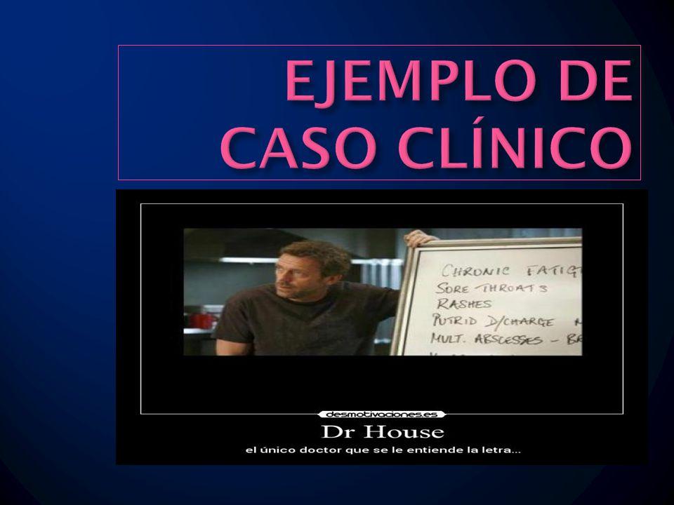 EJEMPLO DE CASO CLÍNICO