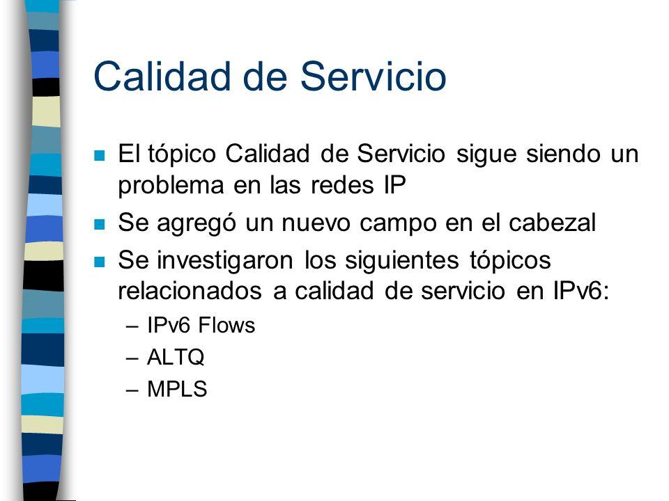 Calidad de Servicio El tópico Calidad de Servicio sigue siendo un problema en las redes IP. Se agregó un nuevo campo en el cabezal.