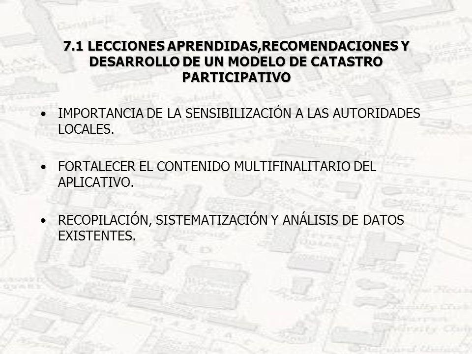 7.1 LECCIONES APRENDIDAS,RECOMENDACIONES Y DESARROLLO DE UN MODELO DE CATASTRO PARTICIPATIVO