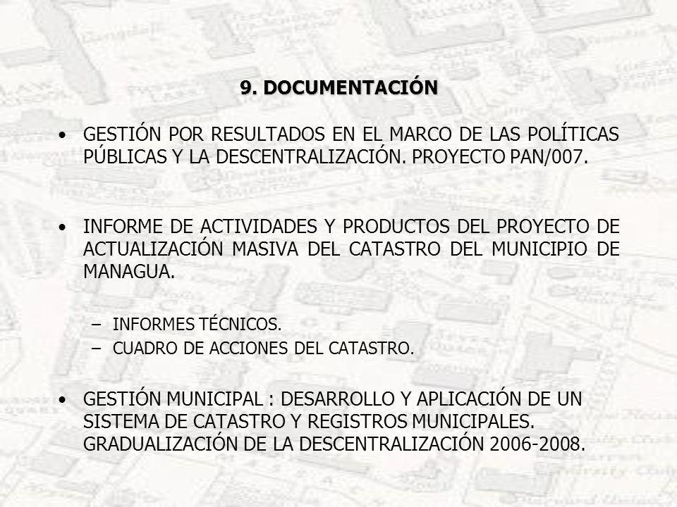 9. DOCUMENTACIÓNGESTIÓN POR RESULTADOS EN EL MARCO DE LAS POLÍTICAS PÚBLICAS Y LA DESCENTRALIZACIÓN. PROYECTO PAN/007.