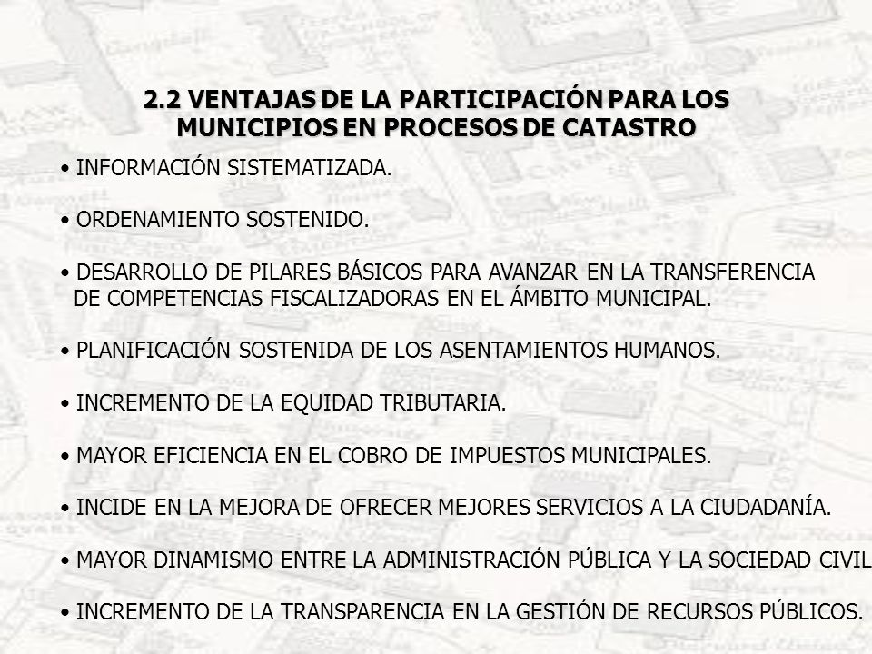 2.2 VENTAJAS DE LA PARTICIPACIÓN PARA LOS MUNICIPIOS EN PROCESOS DE CATASTRO