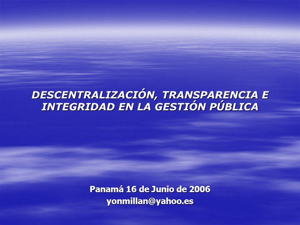 DESCENTRALIZACIÓN, TRANSPARENCIA E INTEGRIDAD EN LA GESTIÓN PÚBLICA