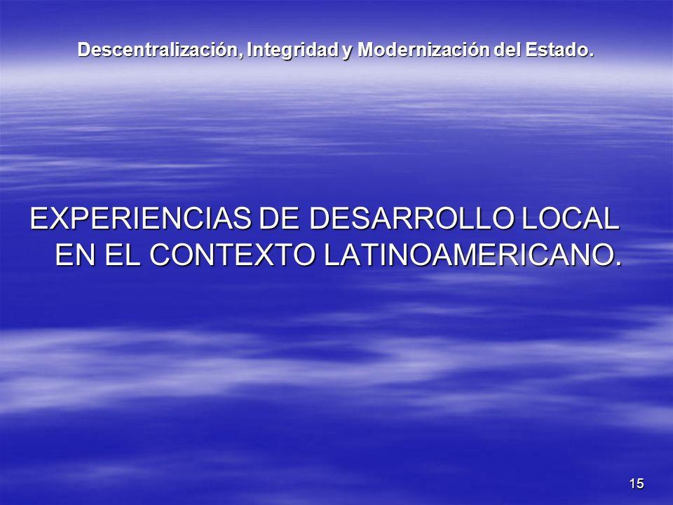 Descentralización, Integridad y Modernización del Estado.