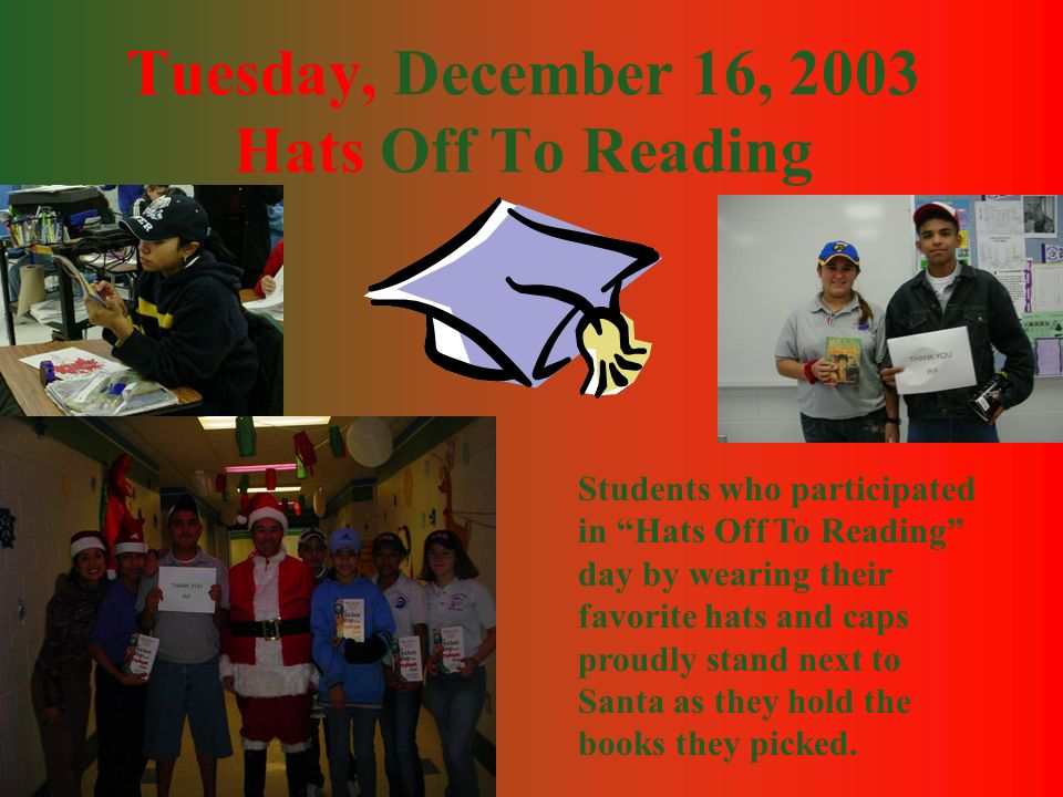 Tuesday, December 16, 2003 Hats Off To Reading