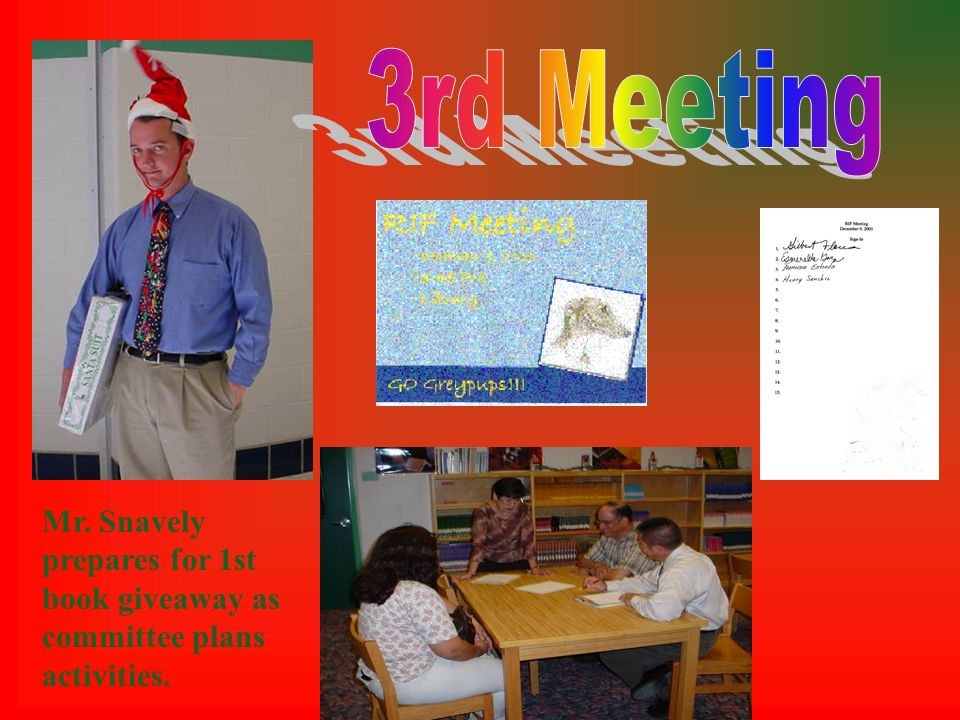 3rd Meeting Mr. Snavely prepares for 1st book giveaway as committee plans activities.