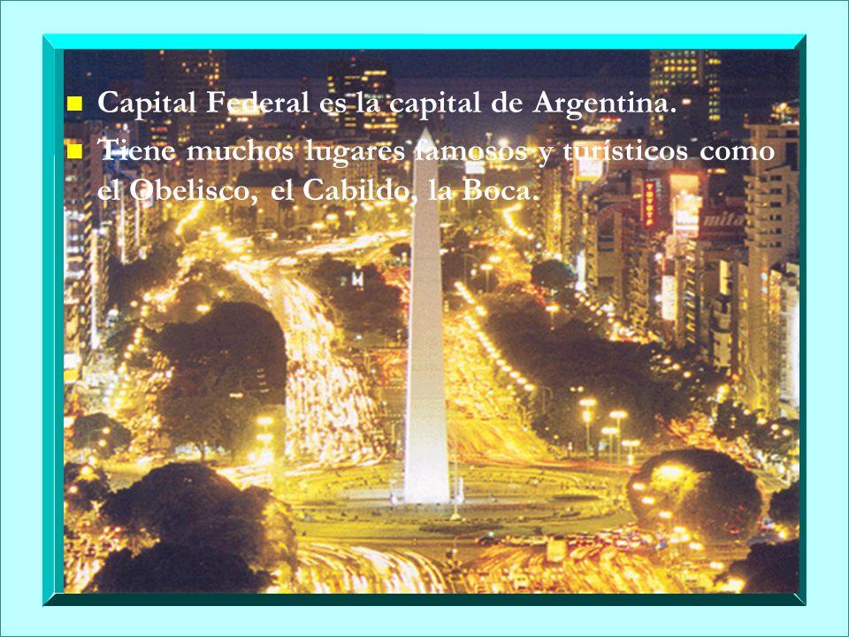 Capital Federal es la capital de Argentina.
