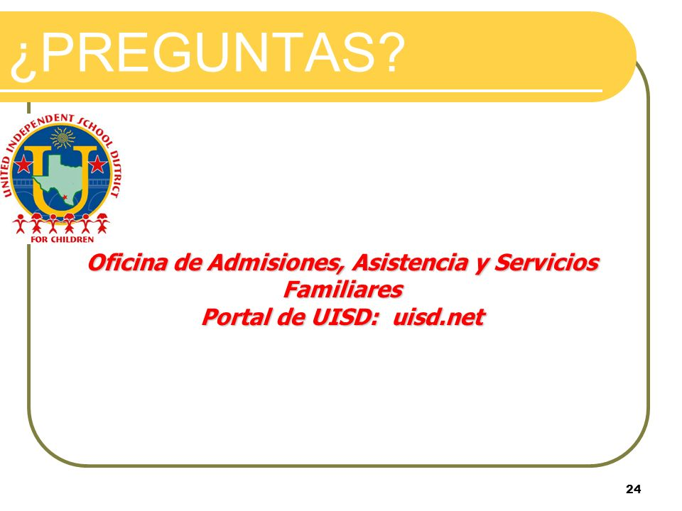 ¿PREGUNTAS Oficina de Admisiones, Asistencia y Servicios Familiares