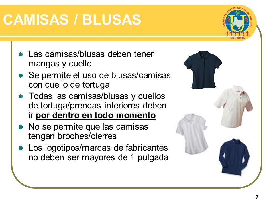 CAMISAS / BLUSAS Las camisas/blusas deben tener mangas y cuello