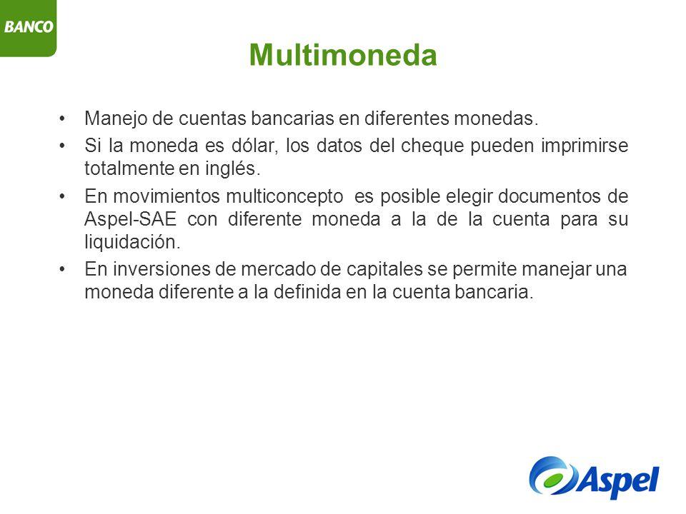 Multimoneda Manejo de cuentas bancarias en diferentes monedas.