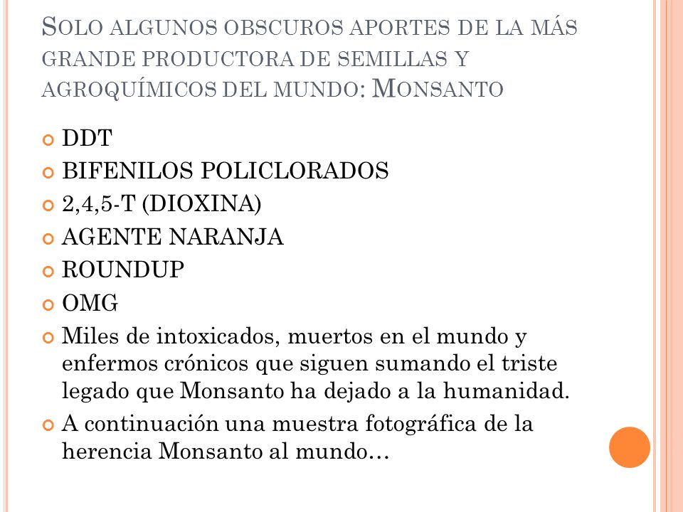 Solo algunos obscuros aportes de la más grande productora de semillas y agroquímicos del mundo: Monsanto