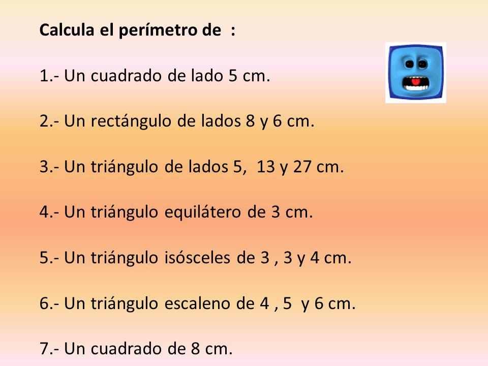 Calcula el perímetro de :